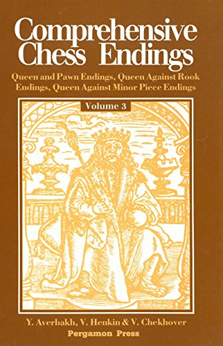 9780080269047: Comprehensive Chess Endings, Vol. 3: Queen and Pawn Endings, Queen Against Rook Endings, Queen Against Minor Piece Endings (Pergamon Russian Chess Series)