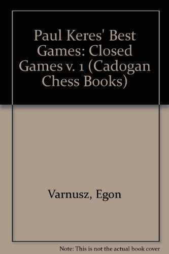 9780080269153: Paul Keres' Best Games: Closed Games v. 1 (Cadogan Chess Books)