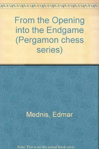 9780080269177: From the Opening into the Endgame (Pergamon chess series)