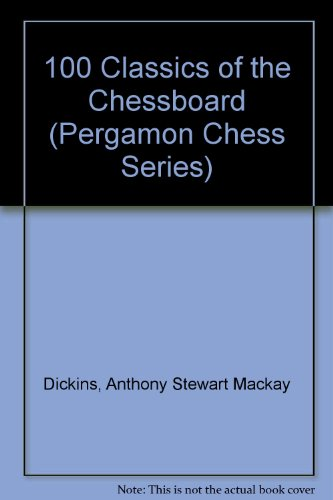 9780080269214: One Hundred Classics of the Chessboard (Pergamon Chess Series)