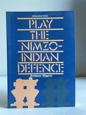 9780080269276: Play the Nimzo-Indian Defence (Pergamon Chess Openings)
