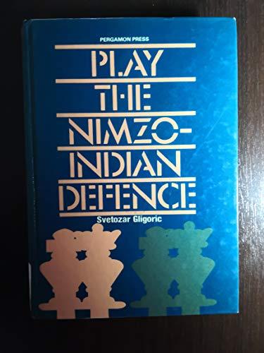 Play the Nimzo-Indian Defence (Pergamon Chess Openings): Svetozar Gligoric