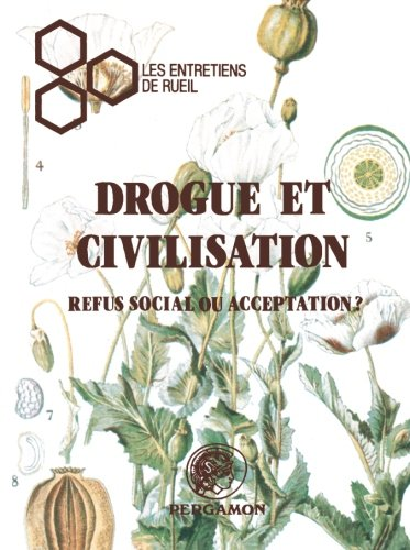 9780080270715: Drogue et Civilisation: Refus Social ou Acceptation: Entretiens de Rueil (French Edition)