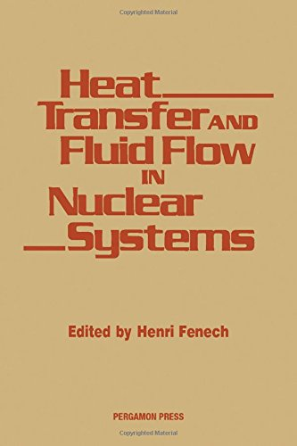 9780080271811: Heat Transfer and Fluid Flow in Nuclear Systems