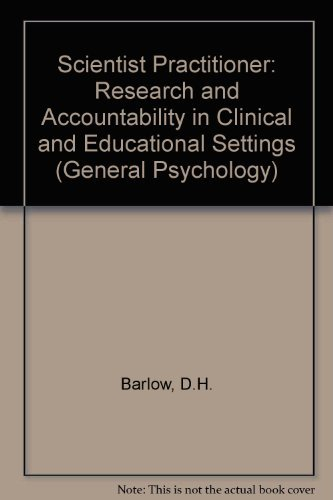 9780080272177: Scientist Practitioner: Research and Accountability in Clinical and Educational Settings (General Psychology)