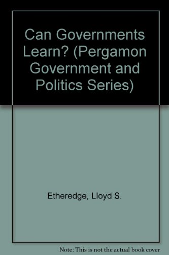9780080272184: Can Governments Learn?: American Foreign Policy and Central American Revolutions (Pergamon Government and Politics Series)