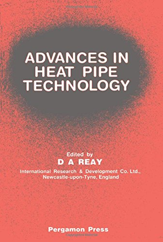 9780080272849: Advances in Heat Pipe Technology: Proceedings. Fourth Conference Held Sept 7-10, 1981 (International Heat Pipe Conference Proceedings)