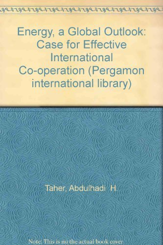 9780080272924: Energy, a Global Outlook: Case for Effective International Co-operation (Pergamon international library of science, technology, engineering, and social studies)