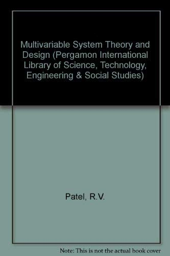 9780080272979: Multivariable System Theory and Design (Pergamon International Library of Science, Technology, Engineering & Social Studies)