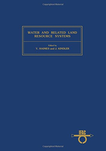 Water and Related Land Resource Systems: Symposium Proceedings (IFAC proceedings series): n/a