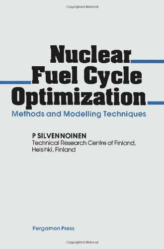 9780080273105: Nuclear Fuel Cycle Optimization: Methods and Modelling Techniques