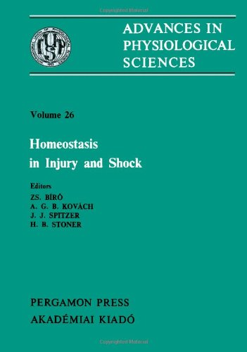 9780080273471: Homeostasis in Injury & Shock: Proceedings of a Satellite Symposium of the 28th International Congress of Physiological Sciences, Budapest, Hungary