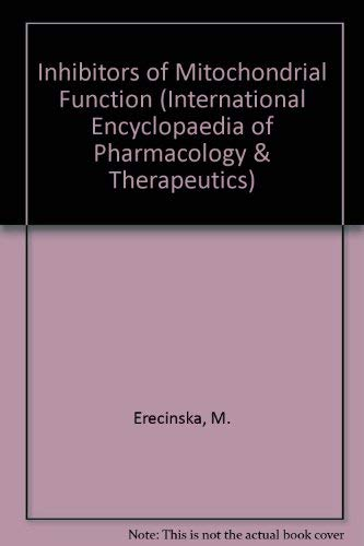 9780080273808: Inhibitors of Mitochondrial Function (INTERNATIONAL ENCYCLOPEDIA OF PHARMACOLOGY AND THERAPUTICS)