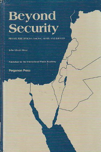 9780080275178: Beyond Security: Private Perceptions Among Arabs and Israelis