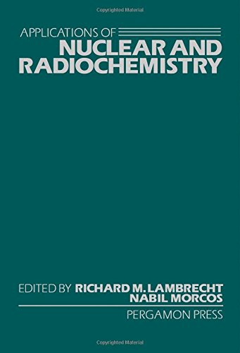 9780080275444: Applications of Nuclear and Radiochemistry