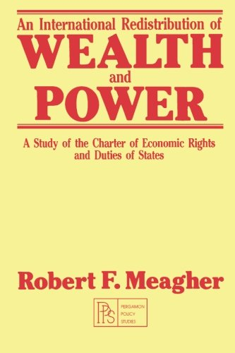 9780080275574: An International Redistribution of Wealth and Power: A Study of the Charter of Economic Rights and Duties of States