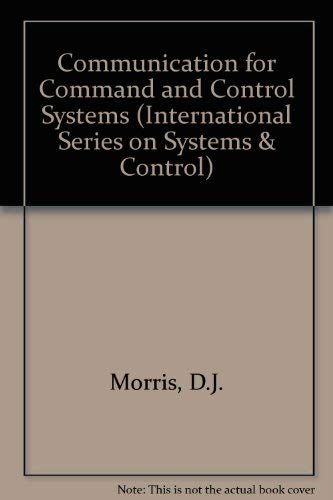 9780080275963: Communication for Command and Control Systems (International Series on Systems & Control)