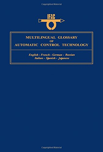 9780080276076: Multilingual Glossary of Automatic Control Technology. Ed by D.T. Broadbent. Rev Ed. 1967 Ed Pub Under Title: Multilingual Dictionary of Automatic Con