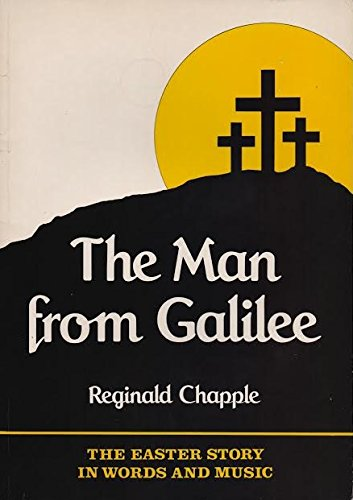 9780080278865: The man from Galilee: The Easter story in words and music