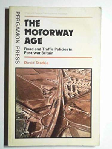 9780080279244: Motorway Age: Road Traffic Policies in Post War Britain