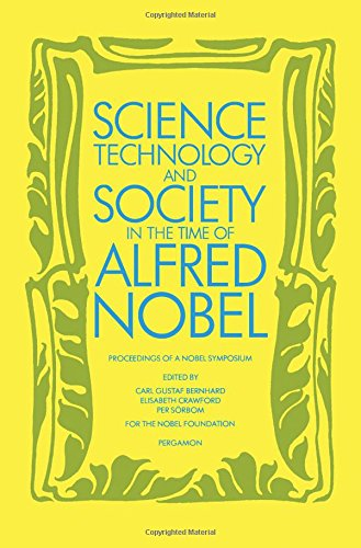 9780080279398: Science, Technology and Society in the Time of Alfred Nobel: Symposium Proceedings