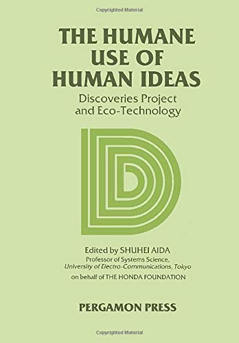 9780080279428: The Humane Use of Human Ideas: The Discoveries Project and Eco-Technology