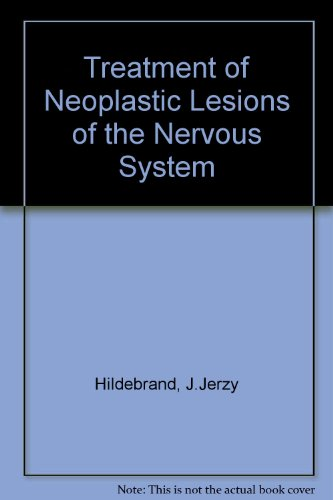 9780080279893: Treatment of Neoplastic Lesions of the Nervous System
