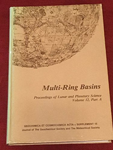 9780080280455: Multi-Ring Basins: Proceedings of Lunar and Planetary Science (Geochimica et cosmochimica acta)