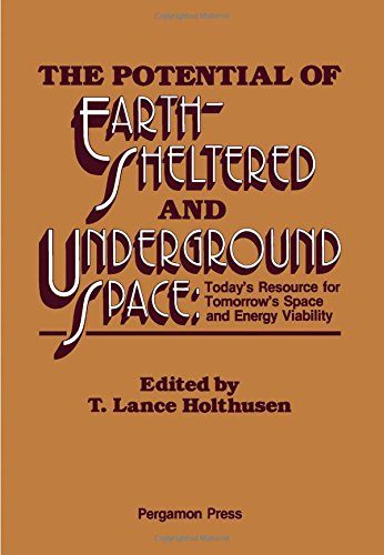 9780080280509: The Potential of Earth-Sheltered and Underground Space: Today's Resource for Tomorrow's Space and Energy Viability