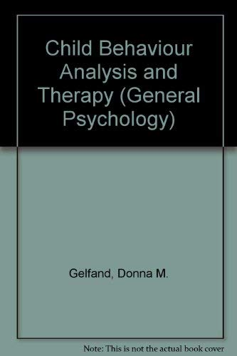 9780080280547: Child Behaviour Analysis and Therapy (General Psychology)
