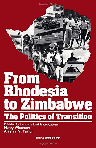 9780080280691: From Rhodesia to Zimbabwe: The Politics of Transition