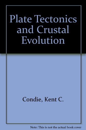 9780080280752: Plate Tectonics and Crustal Evolution