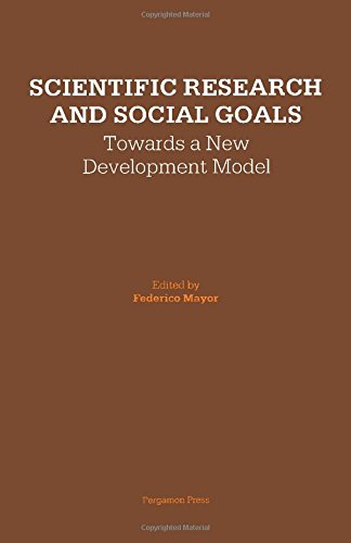 9780080281186: Scientific Research and Social Goals: Towards a New Development Model