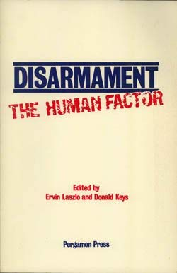 9780080281292: Disarmament, the Human Factor: Proceedings of a Colloquium on the Societal Context for Disarmament, Sponsored by Unitar and Planetary Citizens and H