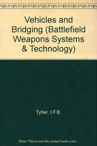 9780080283227: Vehicles and Bridging (Battlefield Weapons Systems & Technology)