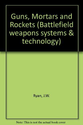 9780080283241: Guns, Mortars and Rockets (Battlefield weapons systems & technology)