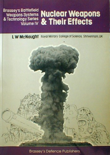 9780080283296: Nuclear Weapons and Their Effects (Battlefield Weapons Systems & Technology)