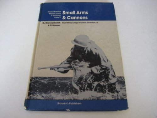 9780080283302: Small Arms and Cannons (Battlefield Weapons Systems & Technology)