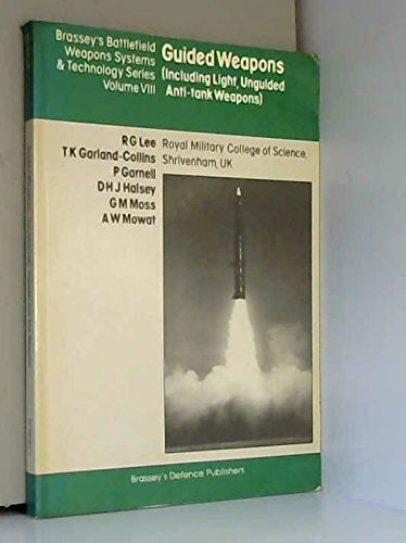 9780080283371: 'GUIDED WEAPONS: INCLUDING LIGHT, UNGUIDED ANTI-TANK WEAPONS (BATTLEFIELD WEAPONS SYSTEMS & TECHNOLOGY)'