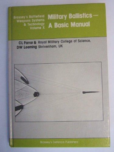 9780080283425: Military Ballistics: A Basic Manual (Battlefield Weapons Systems & Technology)