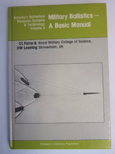 9780080283425: Military Ballistics: A Basic Manual (Battlefield Weapons Systems & Technology)