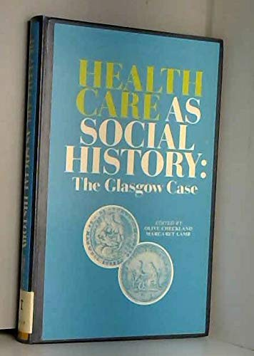 9780080284446: Health Care As Social History: The Glasgow Case