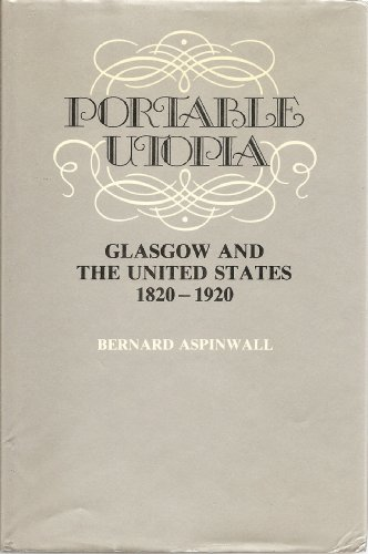 9780080284477: Portable Utopia: Glasgow and the United States, 1820-1920