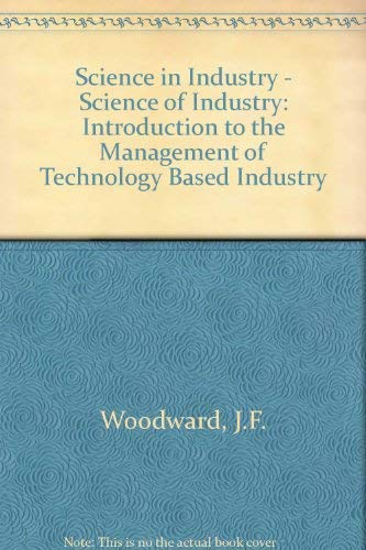 9780080284514: Science in Industry - Science of Industry: Introduction to the Management of Technology Based Industry