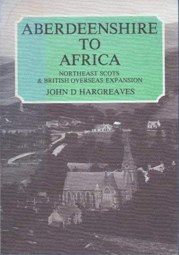 9780080284590: Aberdeenshire to Africa: North East Scots and British Overseas Expansion