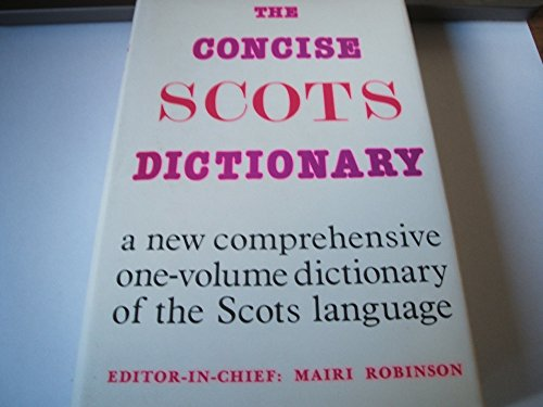 9780080284910: The Concise Scots Dictionary/the Scots Language in One Volume from the First Records to the Present Day