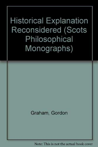 9780080284958: Historical Explanation Reconsidered (Scots Philosophical Monographs)