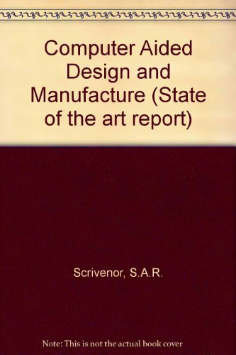 9780080286013: Computer Aided Design and Manufacture (State of the art report)