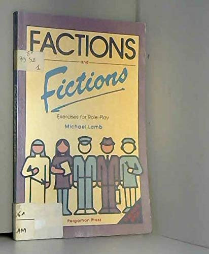 9780080286129: Factions and Fictions: Exercise for Role Play (Materials for language practice)