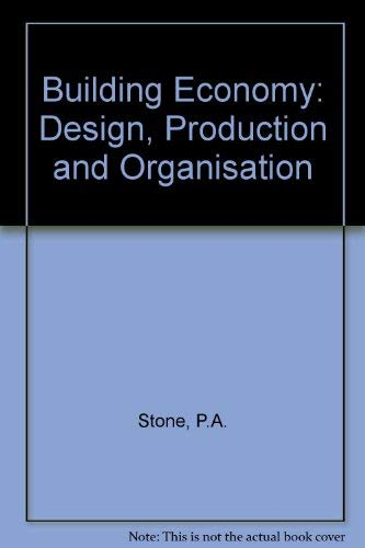 9780080286778: Building Economy: Design, Production and Organisation (Pergamon international library of science, technology, engineering and social studies)